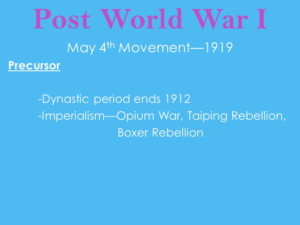 Post World War I May 4th Movement—1919 Precursor