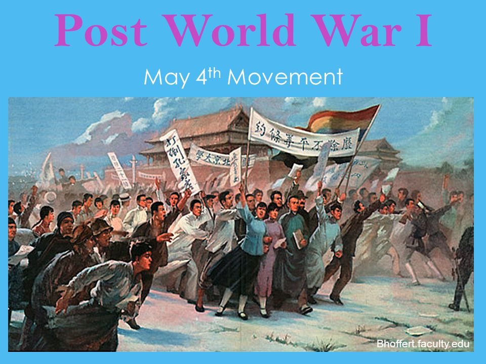 Post World War I May 4th Movement Bhoffert.faculty.edu