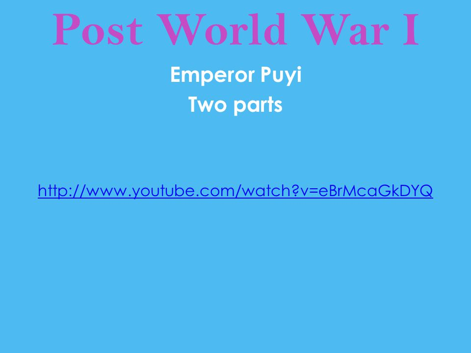 Post World War I Emperor Puyi Two parts