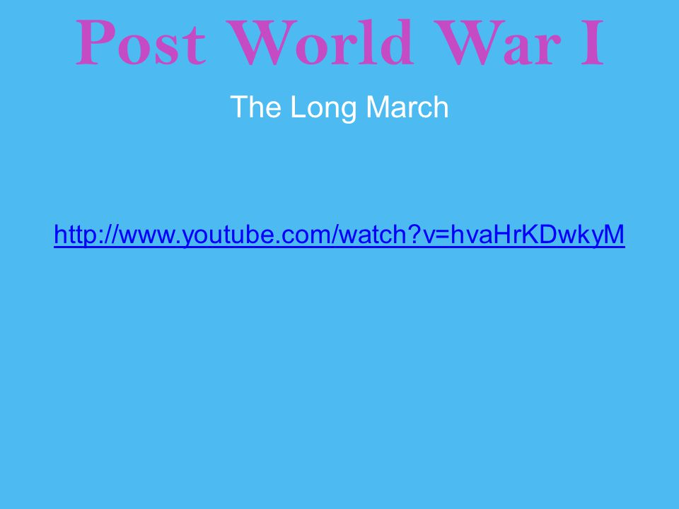 Post World War I The Long March