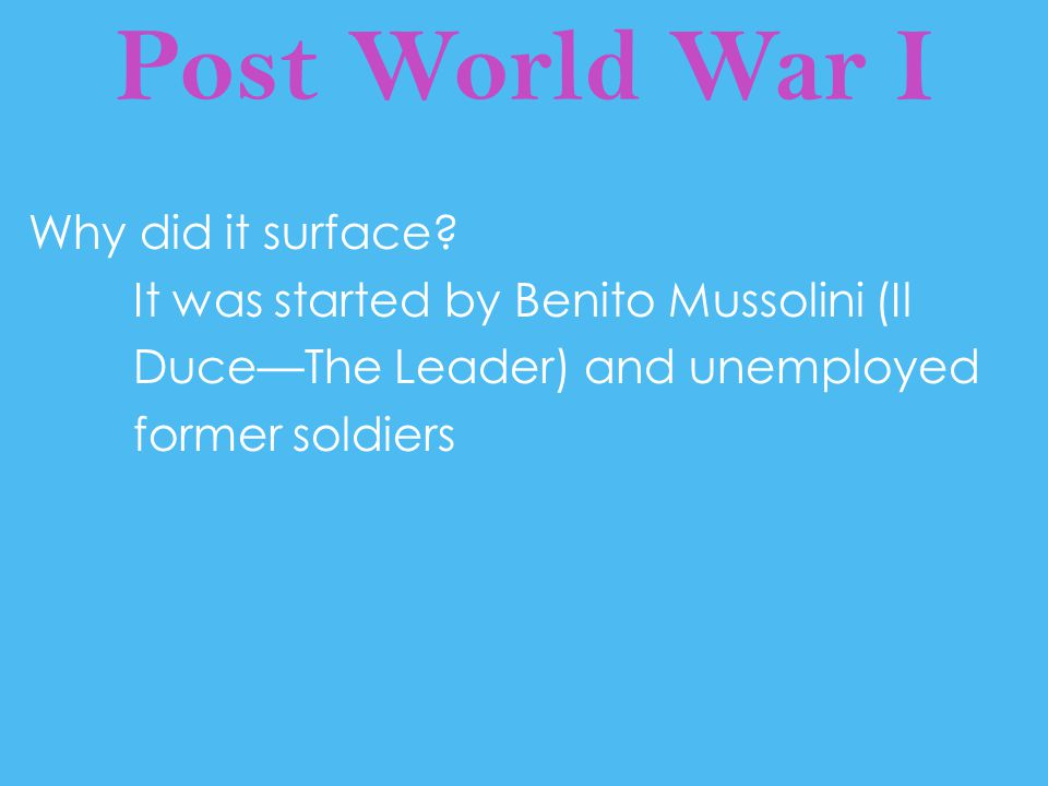 Post World War I Why did it surface.