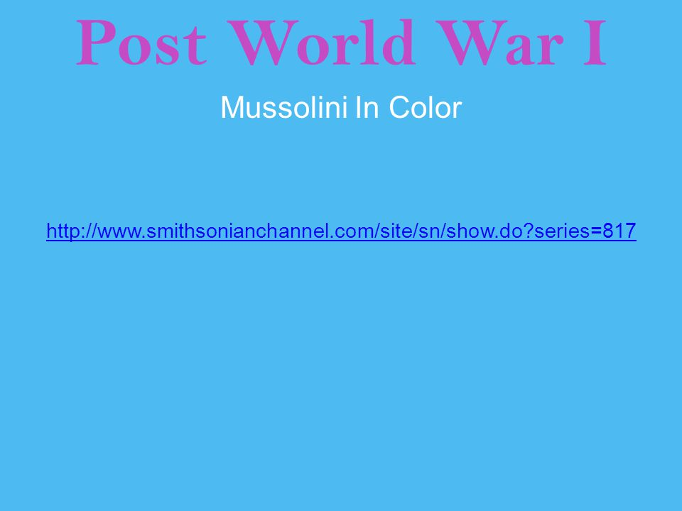 Post World War I Mussolini In Color