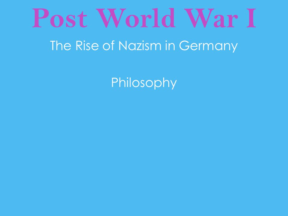 The Rise of Nazism in Germany Philosophy