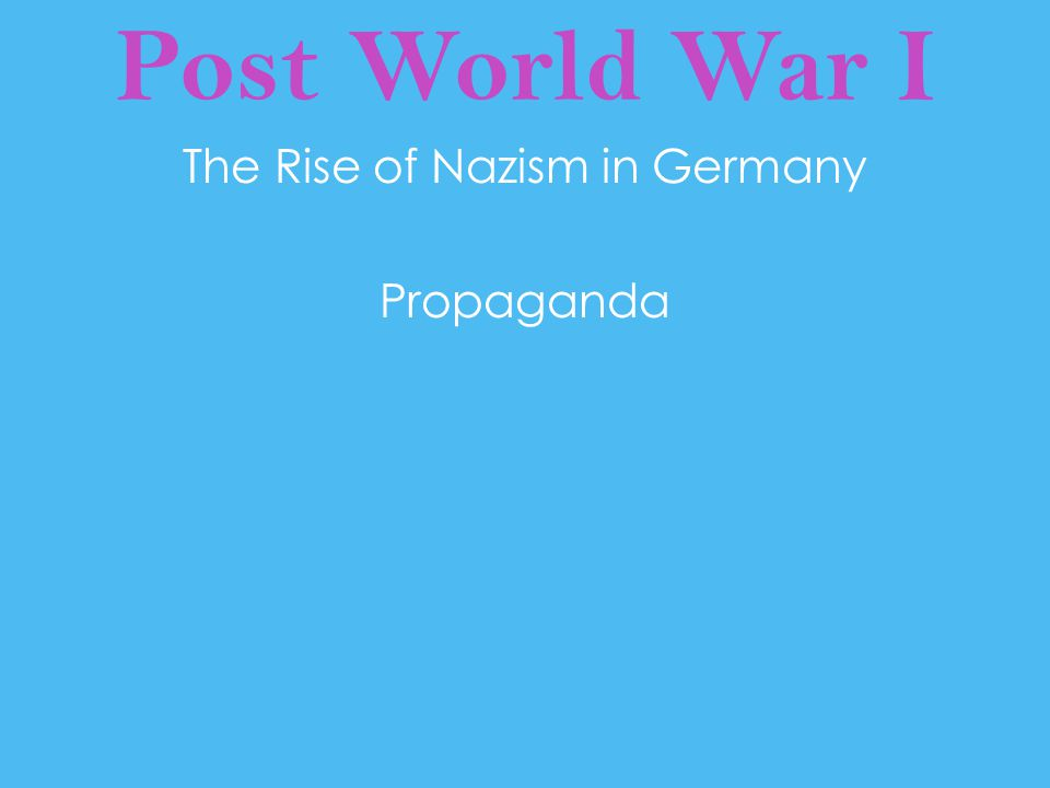 The Rise of Nazism in Germany Propaganda