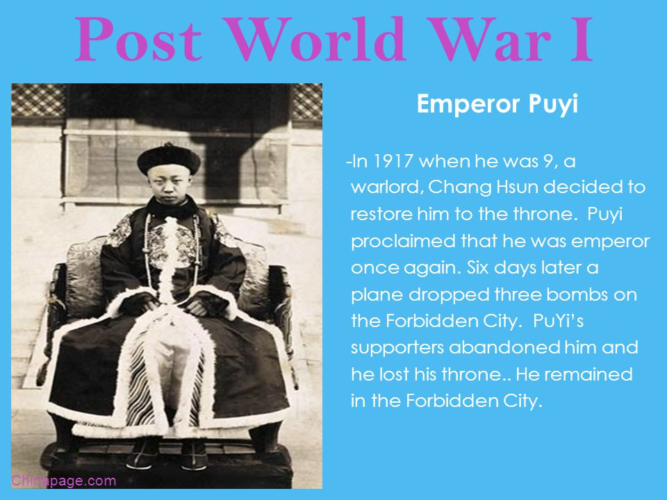 Post World War I Emperor Puyi -In 1917 when he was 9, a