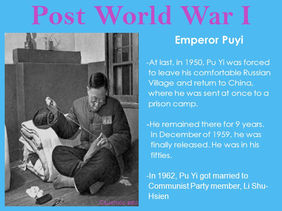 Post World War I Emperor Puyi -At last, in 1950, Pu Yi was forced