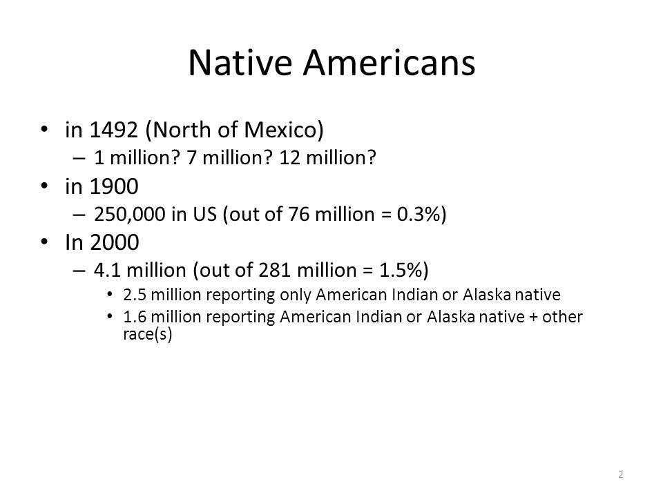 Native Americans in 1492 (North of Mexico) in 1900 In 2000