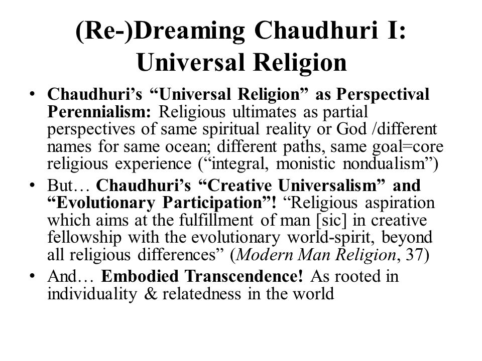 (Re-)Dreaming Chaudhuri I: Universal Religion