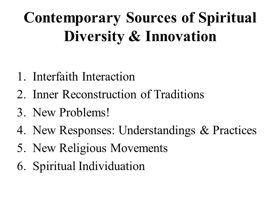 Contemporary Sources of Spiritual Diversity & Innovation