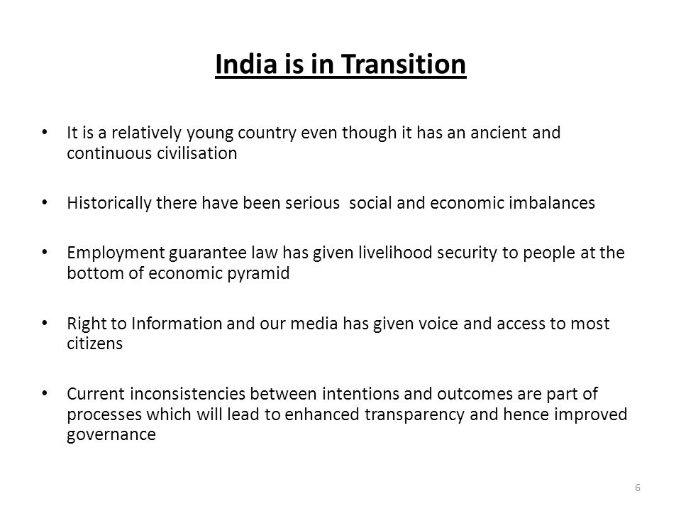 India is in Transition It is a relatively young country even though it has an ancient and continuous civilisation.