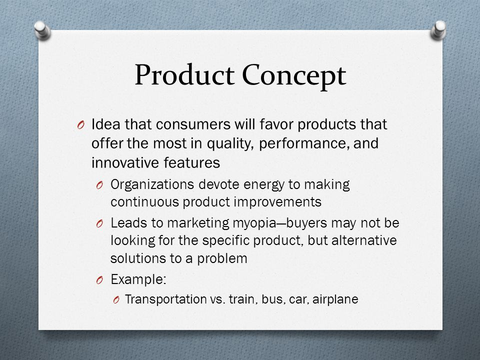 Product Concept Idea that consumers will favor products that offer the most in quality, performance, and innovative features.
