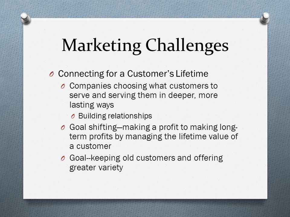 Marketing Challenges Connecting for a Customer's Lifetime