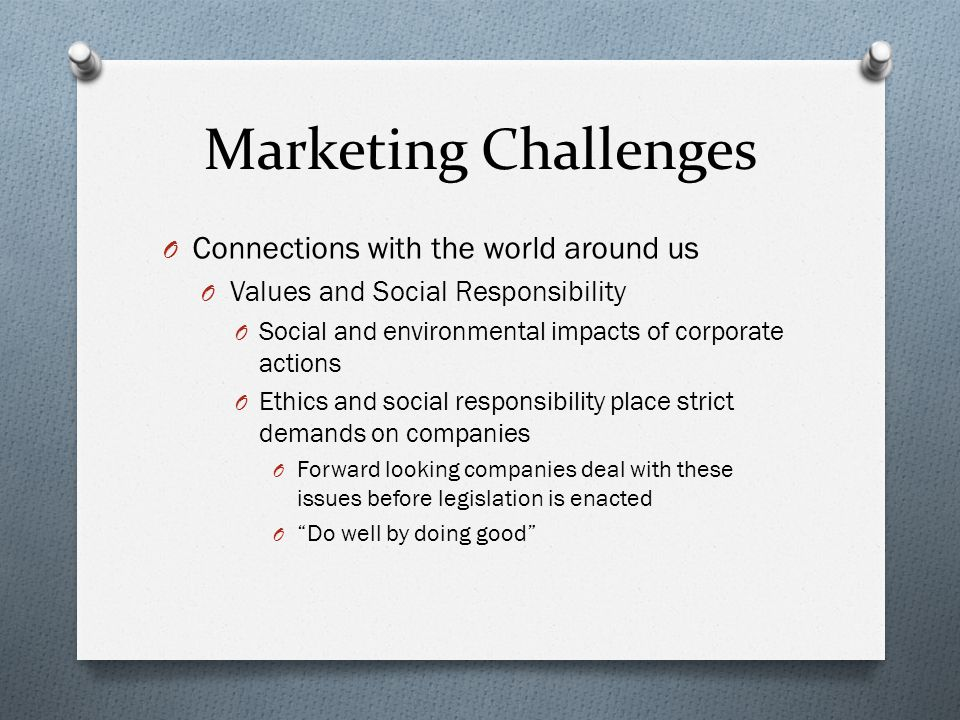 Marketing Challenges Connections with the world around us