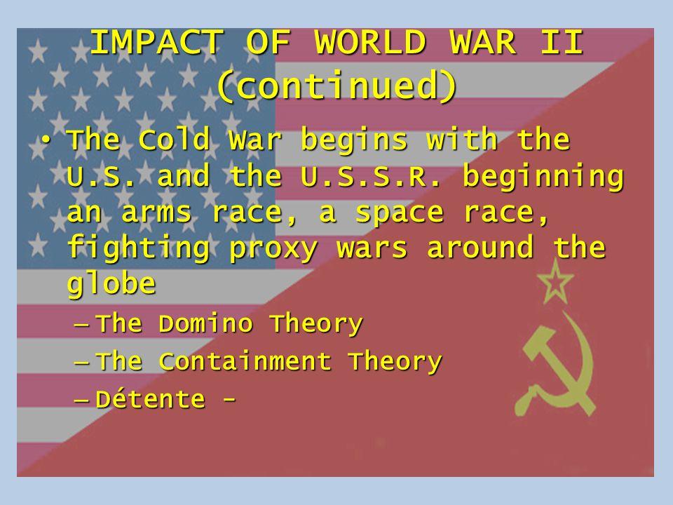 IMPACT OF WORLD WAR II (continued)
