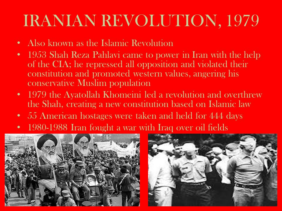 IRANIAN REVOLUTION, 1979 Also known as the Islamic Revolution