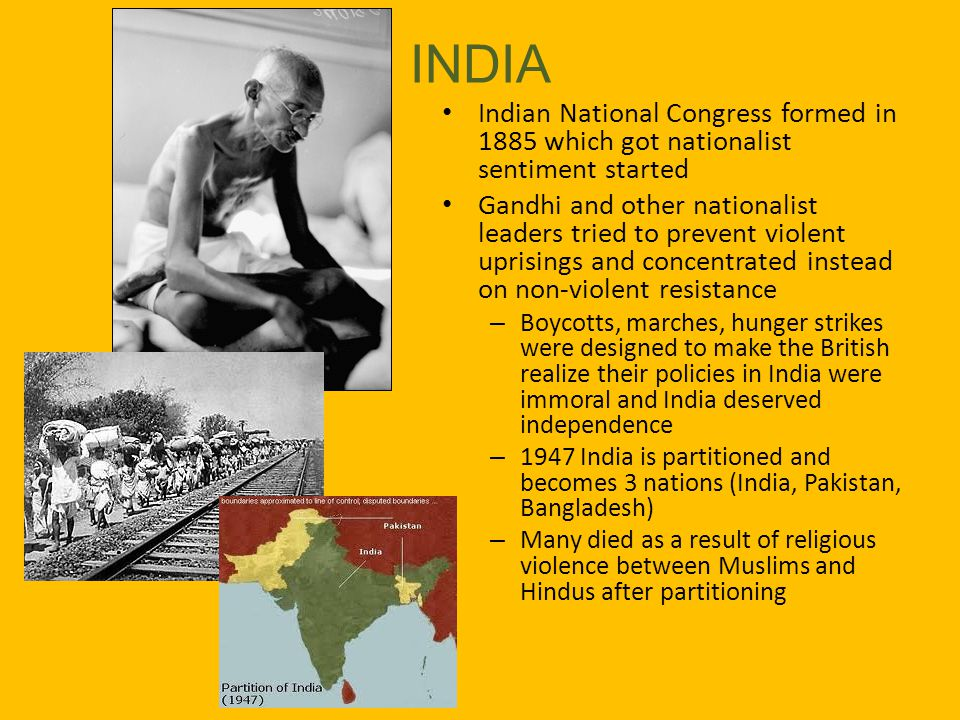 INDIA Indian National Congress formed in 1885 which got nationalist sentiment started.