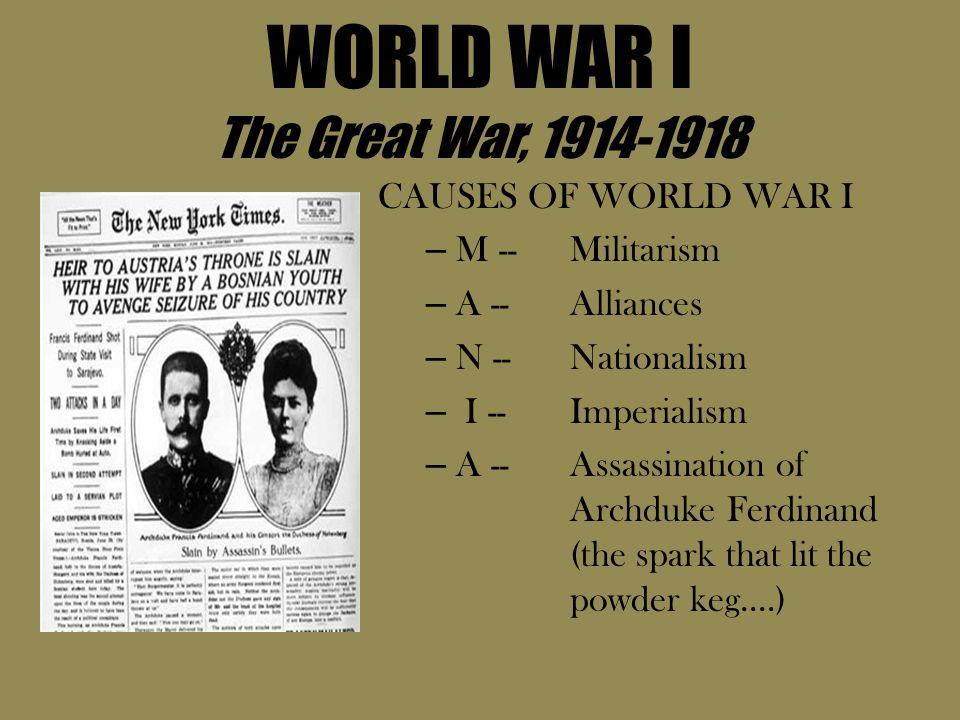 WORLD WAR I The Great War, 1914-1918