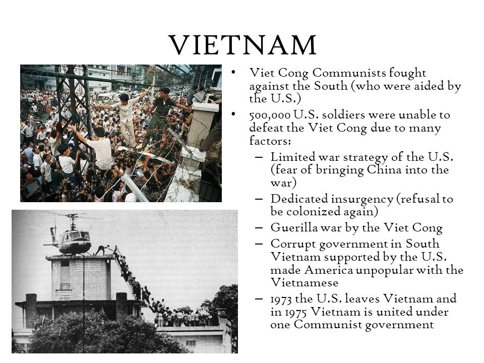 VIETNAM Viet Cong Communists fought against the South (who were aided by the U.S.)