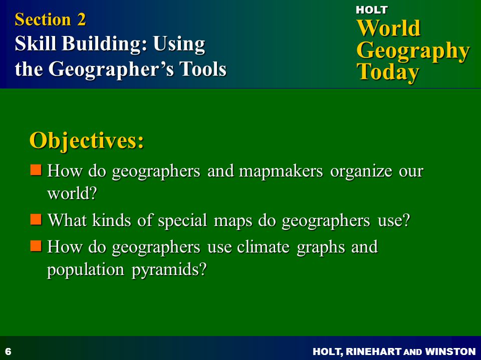 Objectives: the Geographer's Tools Section 2 Skill Building: Using