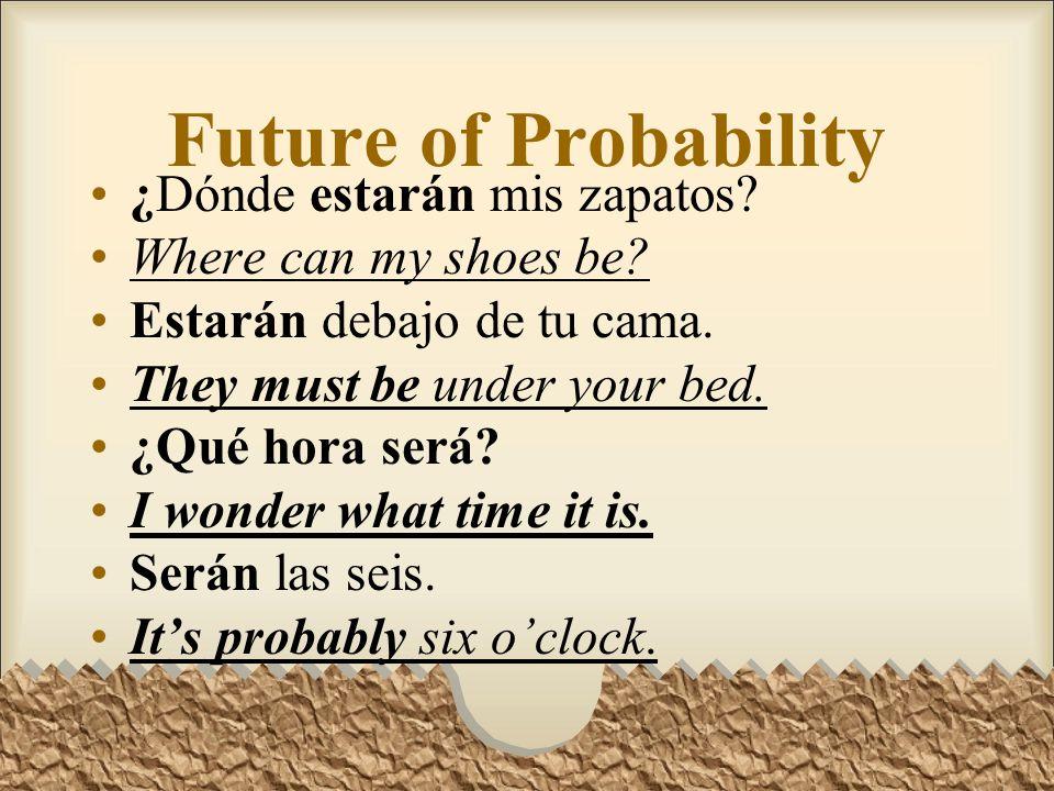 Future of Probability ¿Dónde estarán mis zapatos