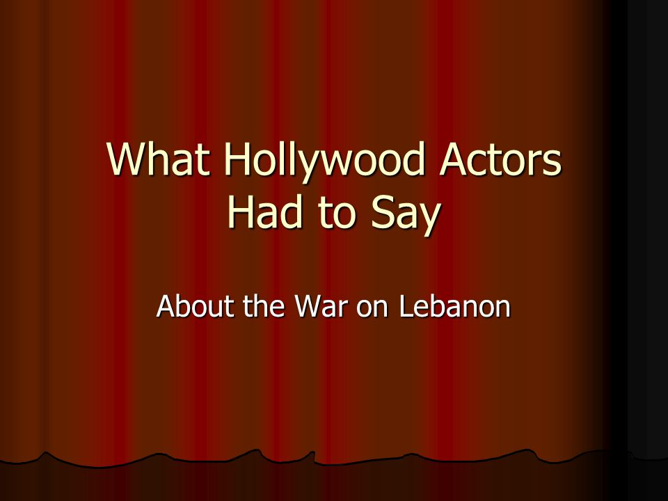 What Hollywood Actors Had to Say