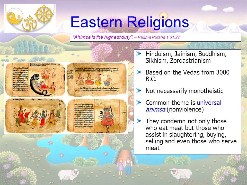 Eastern Religions Hinduism, Jainism, Buddhism, Sikhism, Zoroastrianism