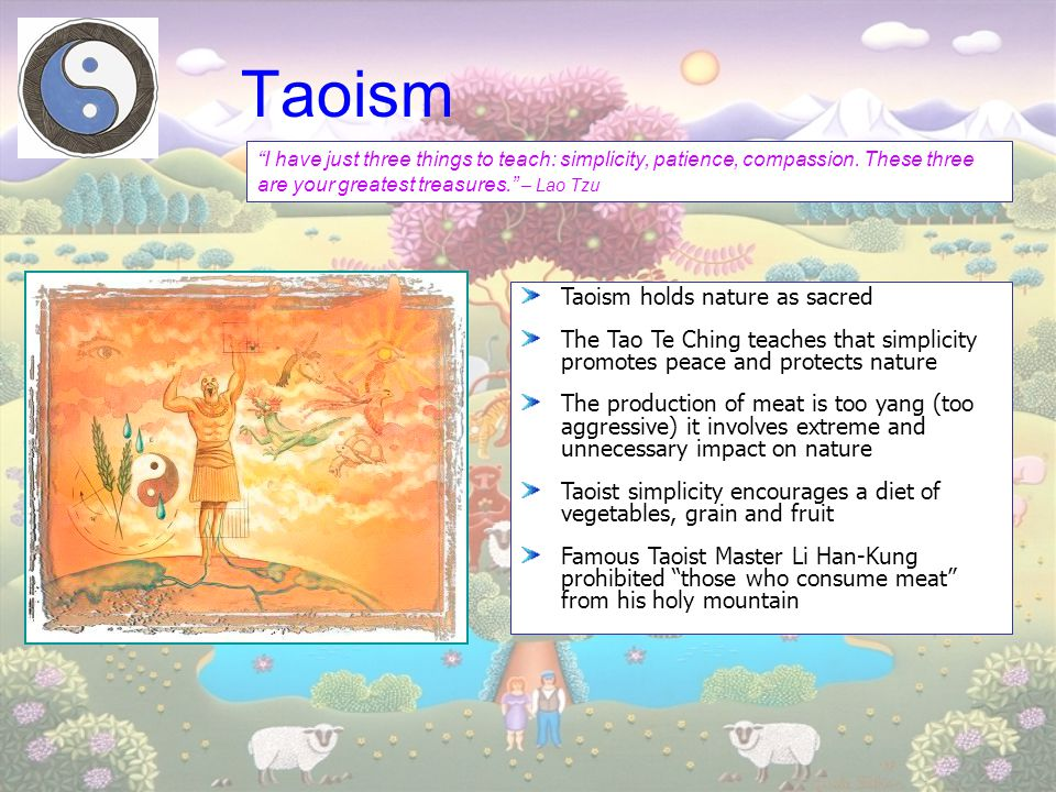Taoism Taoism holds nature as sacred