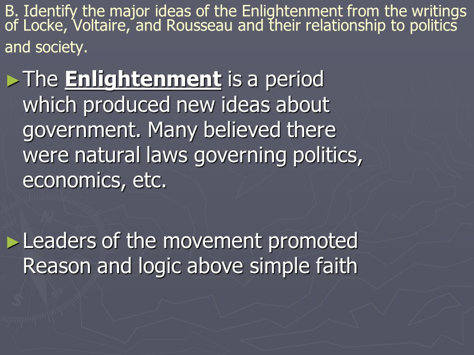 Leaders of the movement promoted Reason and logic above simple faith