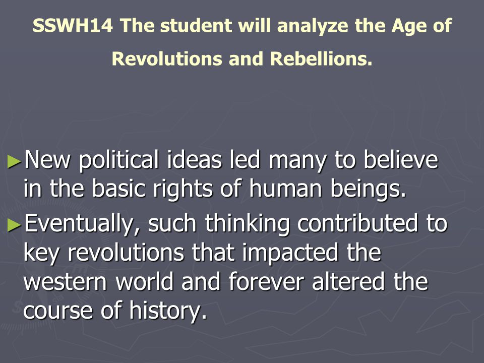 SSWH14 The student will analyze the Age of Revolutions and Rebellions.