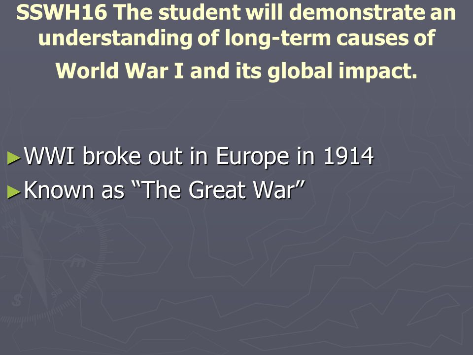 WWI broke out in Europe in 1914 Known as The Great War