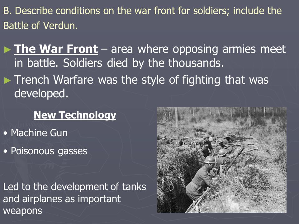 Trench Warfare was the style of fighting that was developed.