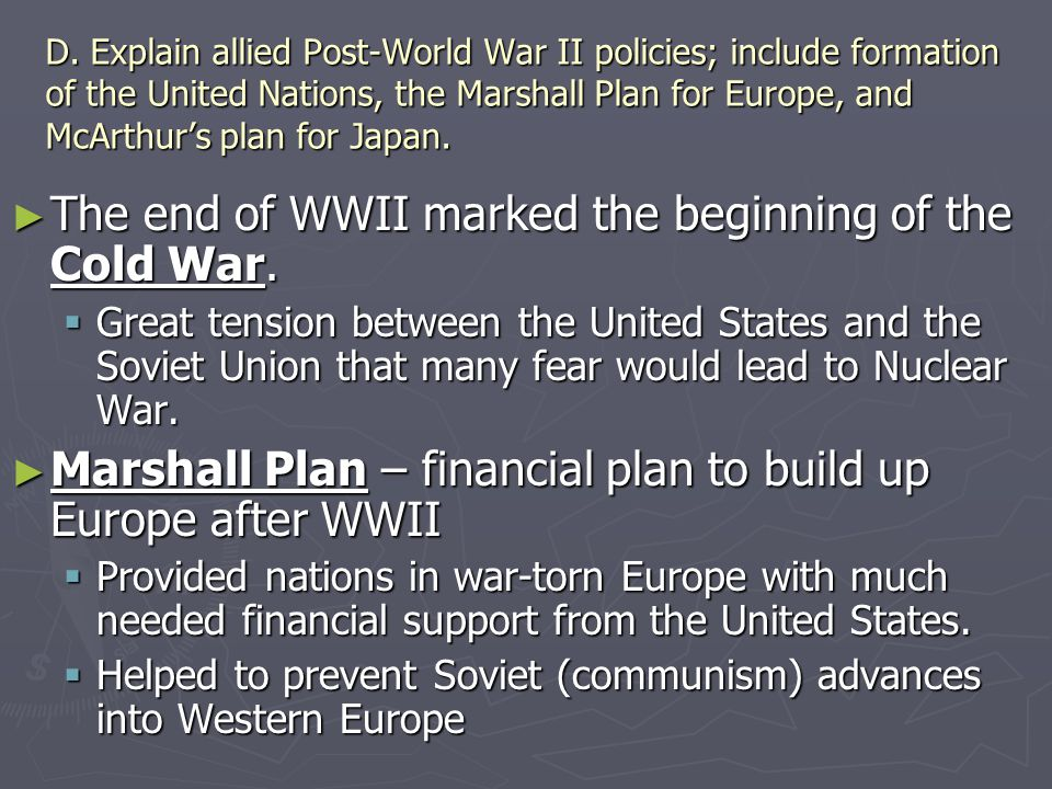 The end of WWII marked the beginning of the Cold War.