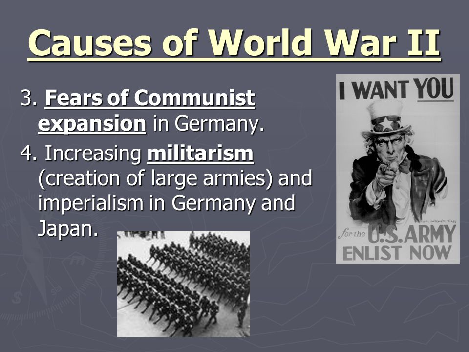 Causes of World War II 3. Fears of Communist expansion in Germany.
