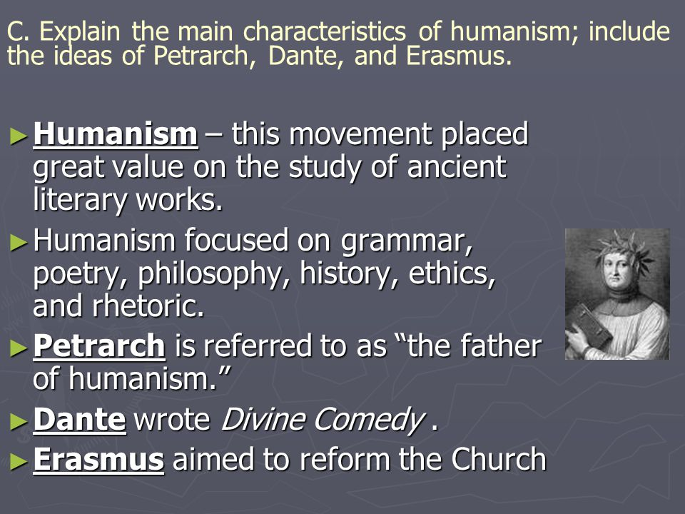 Petrarch is referred to as the father of humanism.