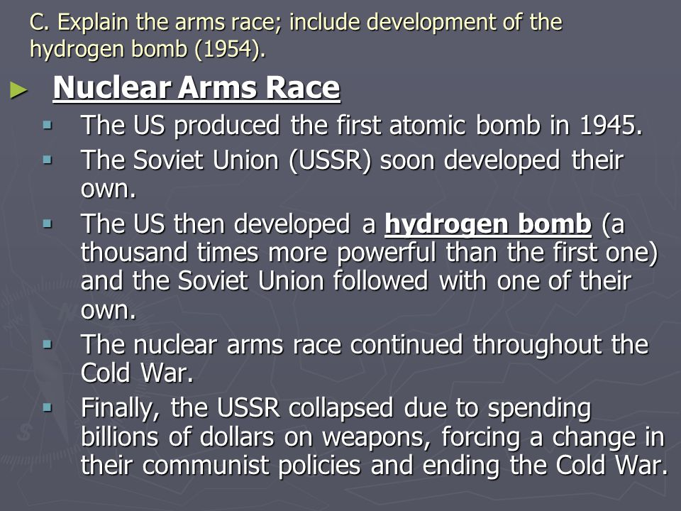 Nuclear Arms Race The US produced the first atomic bomb in 1945.