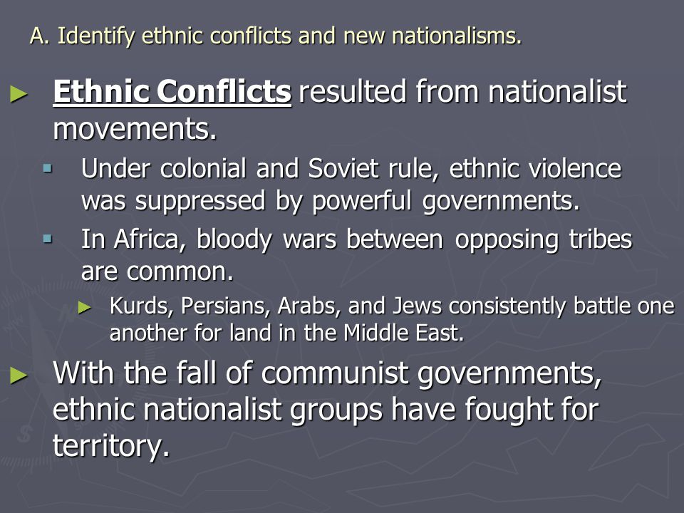 A. Identify ethnic conflicts and new nationalisms.