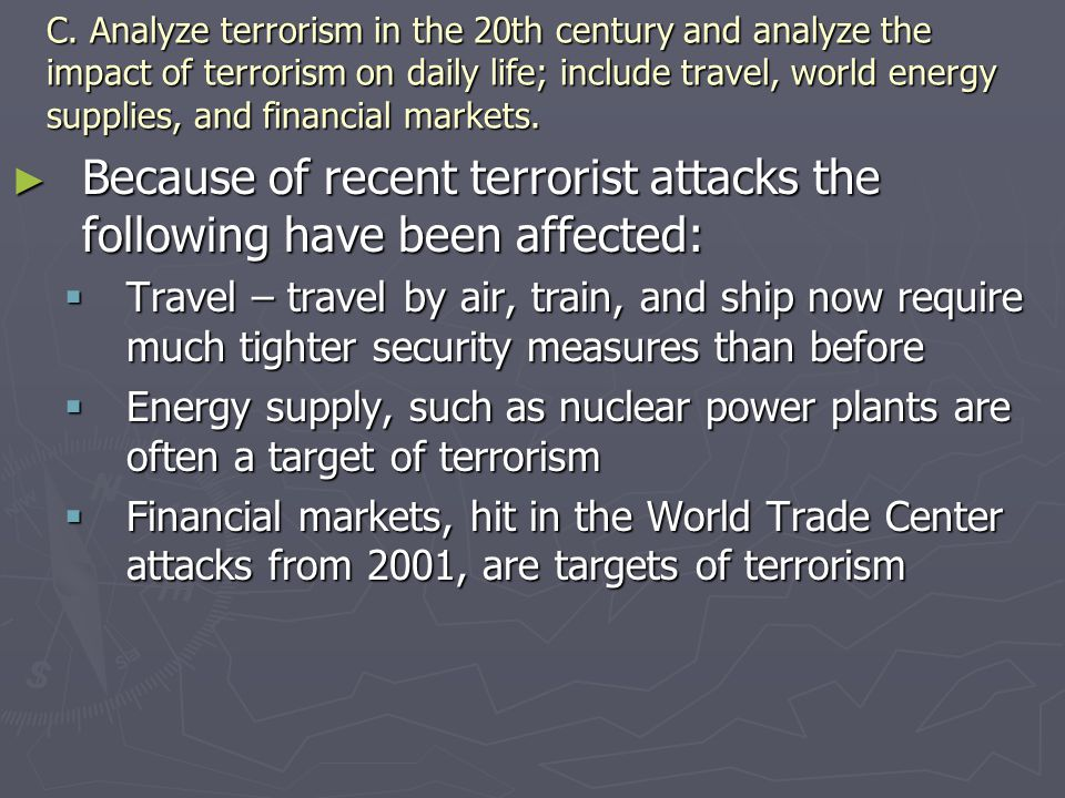 Because of recent terrorist attacks the following have been affected: