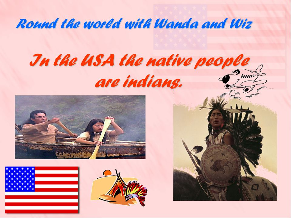 In the USA the native people are indians.