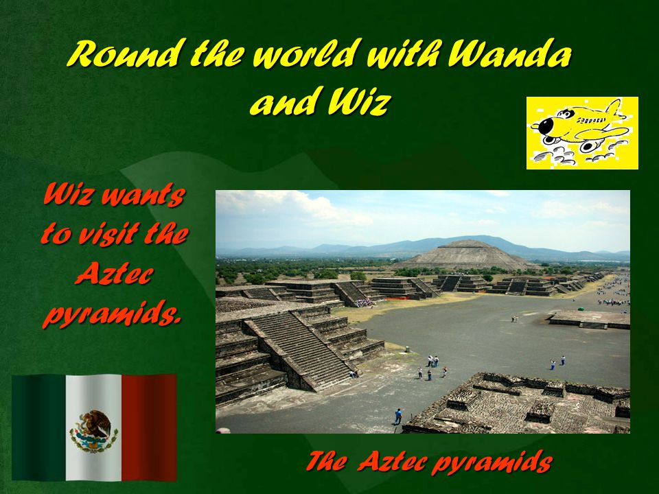 Round the world with Wanda and Wiz