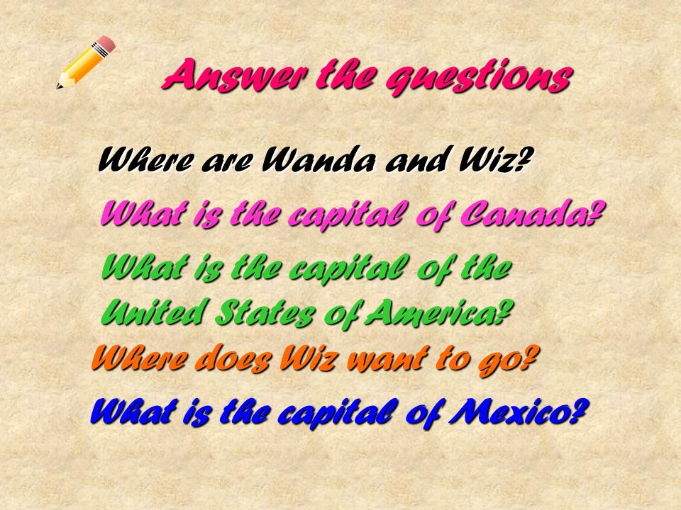 Answer the questions Where are Wanda and Wiz