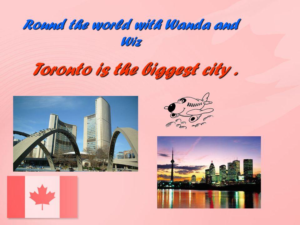 Toronto is the biggest city .