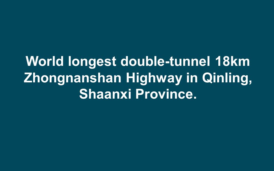 World longest double-tunnel 18km Zhongnanshan Highway in Qinling, Shaanxi Province.