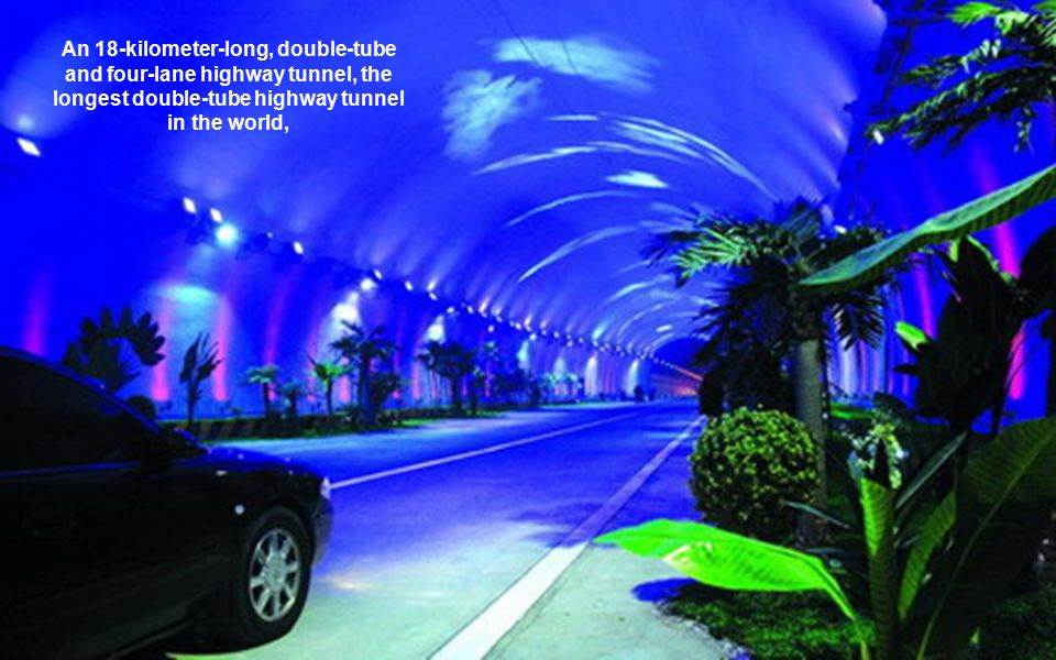 An 18-kilometer-long, double-tube and four-lane highway tunnel, the longest double-tube highway tunnel in the world,