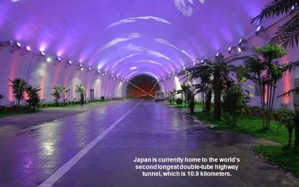 Japan is currently home to the world s second longest double-tube highway tunnel, which is 10.9 kilometers.