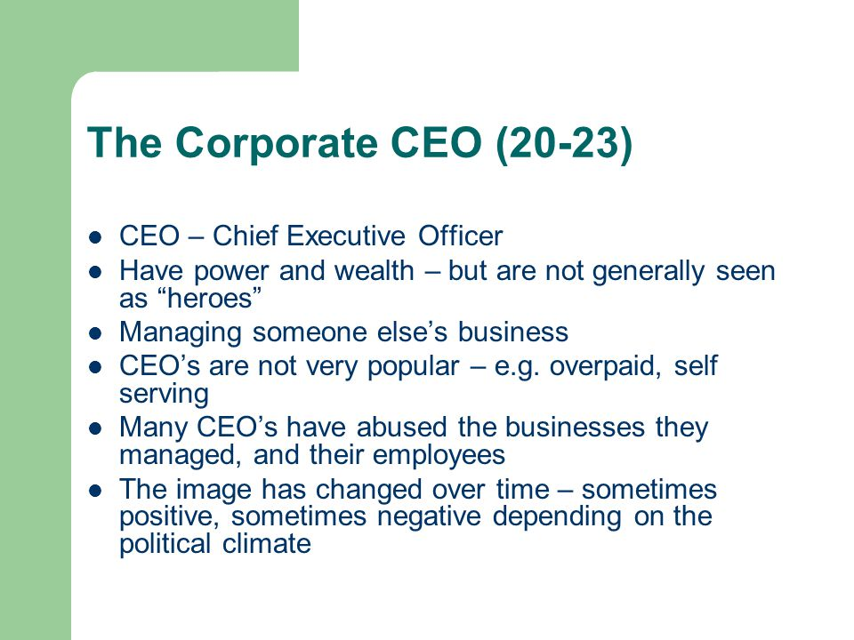 The Corporate CEO (20-23) CEO – Chief Executive Officer
