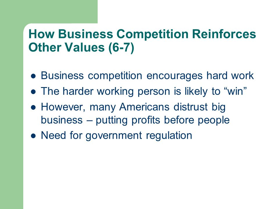 How Business Competition Reinforces Other Values (6-7)