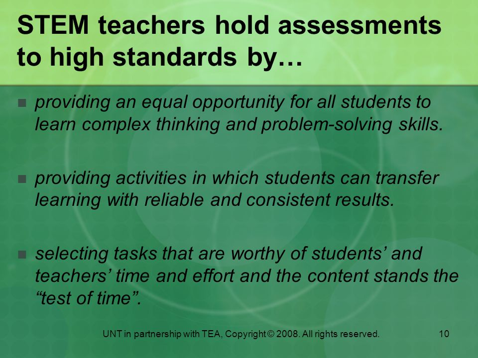 STEM teachers hold assessments to high standards by…