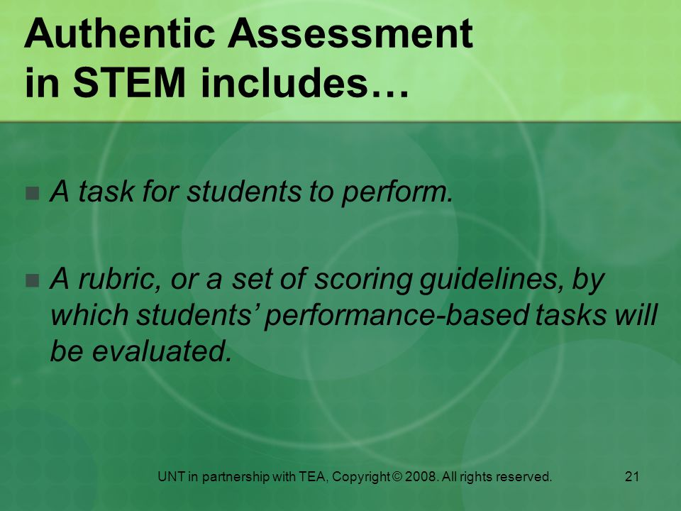 Authentic Assessment in STEM includes…