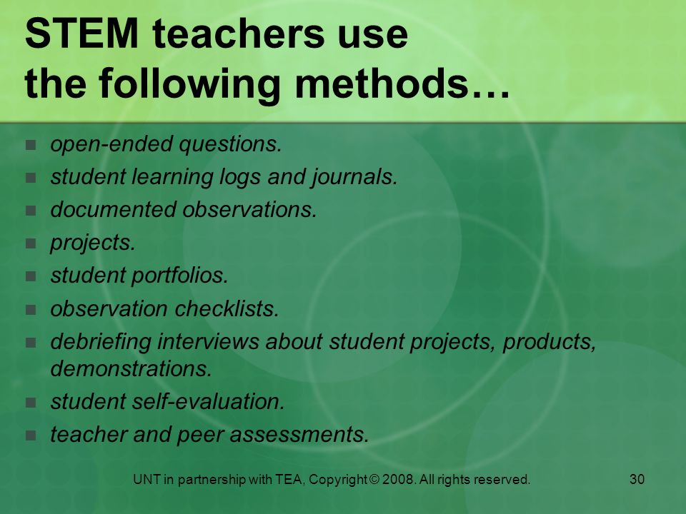 STEM teachers use the following methods…