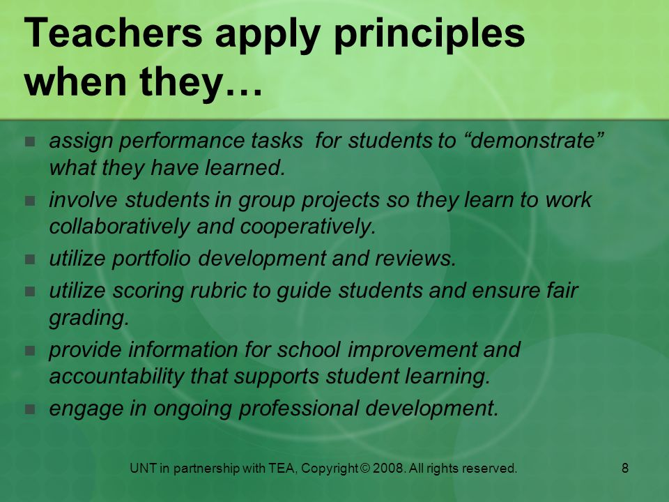 Teachers apply principles when they…